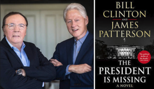 James Patterson and Bill Clinton book The President is Missing
